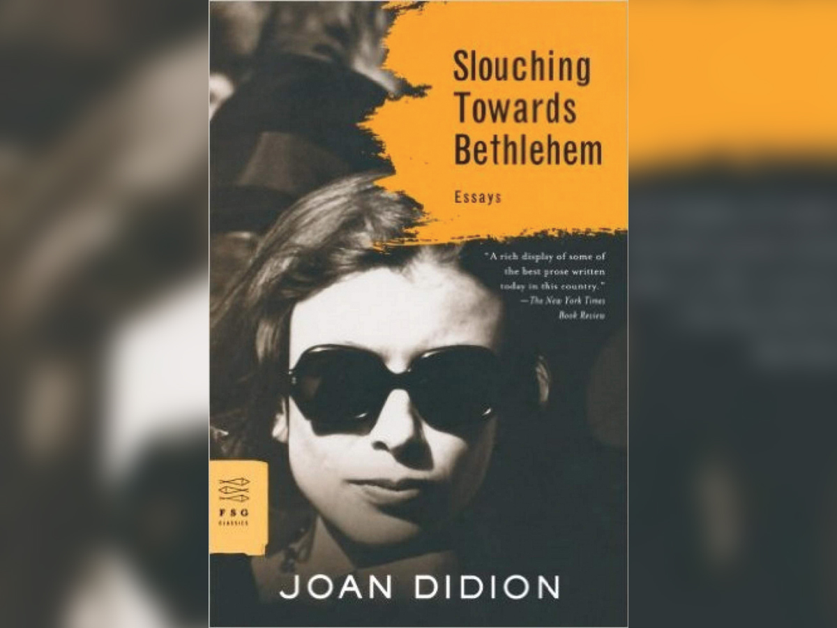 joan didion essay slouching towards bethlehem In celebration of the upcoming documentary on her life, here are essays that will get you started on the work of joan didion.